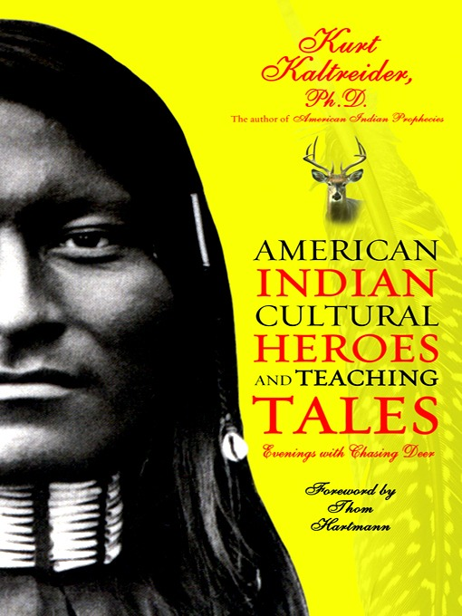 American Indian Cultural Heroes and Teaching Tales (eBook): Evenings with Chasing Deer